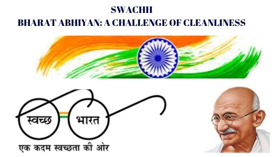 SWACHH BHARAT ABHIYAN: A CHALLENGE OF CLEANLINESS