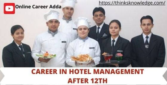 CAREER IN HOTEL MANAGEMENT AFTER 12TH