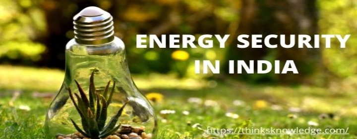 ENERGY SECURITY IN INDIA
