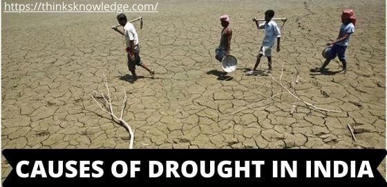 CAUSES OF DROUGHT IN INDIA
