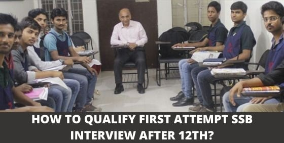 HOW TO QUALIFY FIRST ATTEMPT SSB INTERVIEW AFTER 12TH?