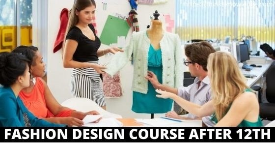 Fashion Design Course After 12th 2020 Career Scope And Eligibility