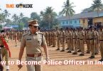 How to Become Police Officer in India