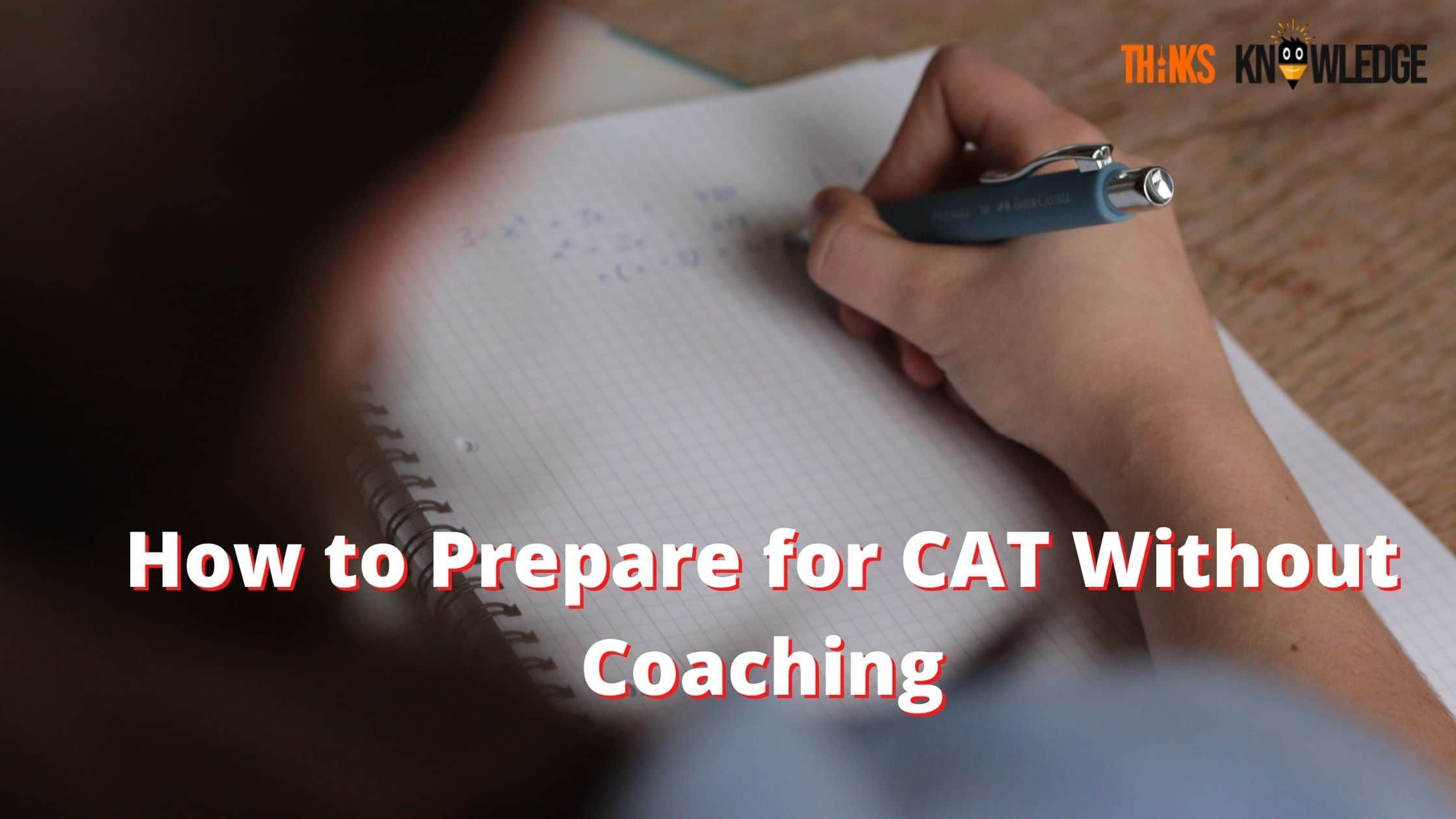 How to Prepare for CAT Without Coaching